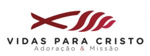 VIDAS PARA CRISTO - ADORAÇÃO & MISSÃO - VPC