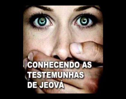 As Testemunhas de Jeová - Uma Seita perigosa!