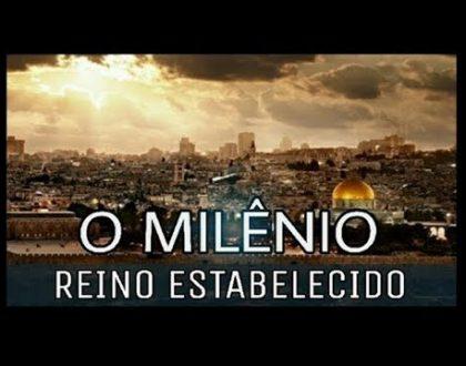 O Reino Milenar de Jesus Cristo, e o Pós Milênio.