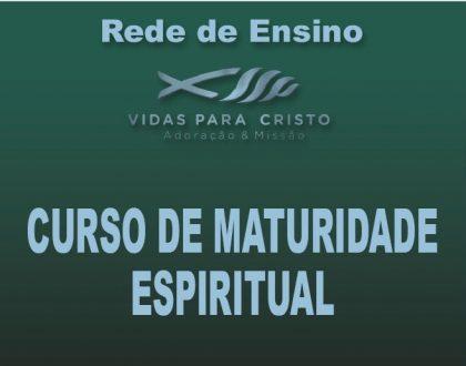 CURSO DE MATURIDADE NO ESPIRITO (CURSÃO)